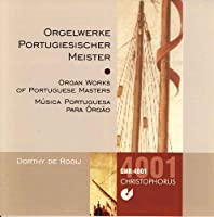 Baroque Organ Works of Portuguese Masters / Rooij (1999-05-03)