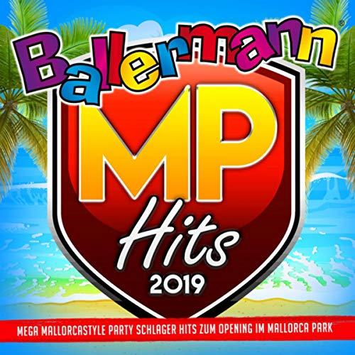 Ballermann MP Hits 2019 (Mega Mallorcastyle Party Schlager Hits zum Opening im Mallorca Park) [Explicit]