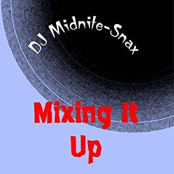 Mixing It Up 3:45