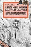 El salón de los artistas exiliados en California: Salka Viertel acogió en su exilio a actores, intelectuales prominentes y personas anónimas huidas del nazismo