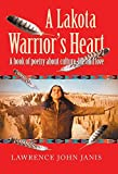 A Lakota Warrior's Heart: A Book of Poetry About Culture, Life and Love