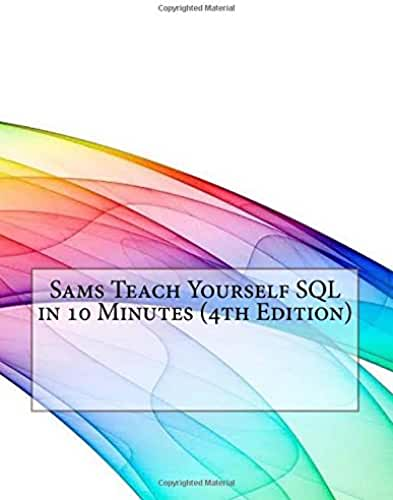 Sams Teach Yourself SQL in 10 Minutes (4th Edition)