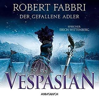 Der gefallene Adler     Vespasian 4              Autor:                                                                                                                                 Robert Fabbri                               Sprecher:                                                                                                                                 Erich Wittenberg                      Spieldauer: 16 Std. und 4 Min.     58 Bewertungen     Gesamt 4,7