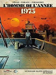 L'Homme de l'année, tome 17: 1975 - Le dernier pilote américain de Saïgon par Jean-Pierre Pécau
