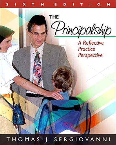 The Principalship: A Reflective Practice Perspective, 6th...