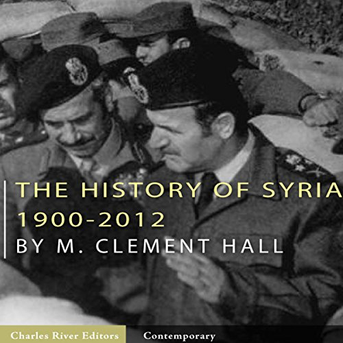 The History of Syria: 1900-2012 audiobook cover art