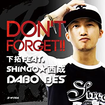 Don't Forget!! Feat. Shingo Nishinari, Dabo, Bes - Single