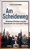 Philip Gorski: Am Scheideweg. Amerikas Christen und die Demokratie vor und nach Trump