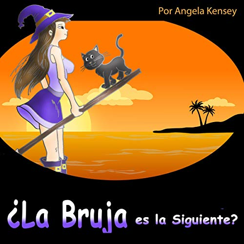 ¿La Bruja es La Siguiente? Un Misterio Acogedor con un Gato y un Trapeador [Is the Witch Next? A Cozy Mystery with a Cat and a Mop]     Serie de Misterios Agogedores de la Bruja, Libro 1              By:                                                                                                                                 Angela Kensey                               Narrated by:                                                                                                                                 Iraima Arrechedera                      Length: 3 hrs and 52 mins     2 ratings     Overall 5.0