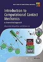 Introduction to Computational Contact Mechanics: A Geometrical Approach (Wiley Series in Computational Mechanics)