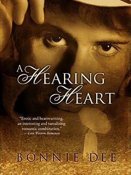A Hearing Heart by [Bonnie Dee]