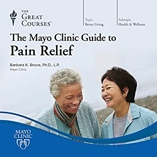 The Mayo Clinic Guide to Pain Relief                   Written by:                                                                                                                                 Barbara K. Bruce,                                                                                        The Great Courses                               Narrated by:                                                                                                                                 Barbara K. Bruce                      Length: 6 hrs and 9 mins     3 ratings     Overall 4.3