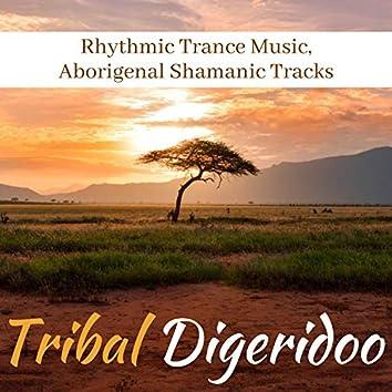 Tribal Digeridoo - Rhythmic Trance Music, Aborigenal Shamanic Tracks