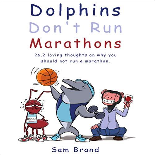 Dolphins Don't Run Marathons audiobook cover art