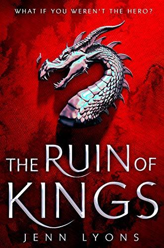 Lyons, J: Ruin of Kings (A Chorus of Dragons)