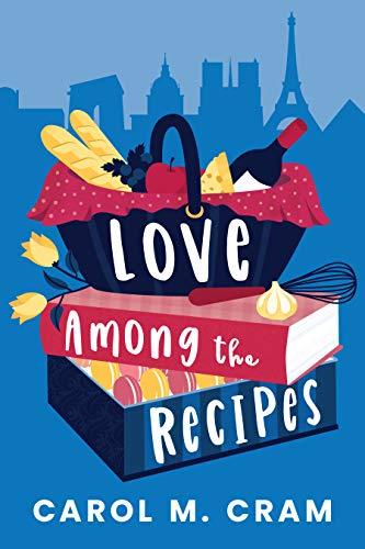 Love Among the Recipes by [Carol M. Cram]