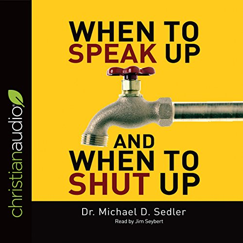When to Speak Up & When to Shut Up audiobook cover art