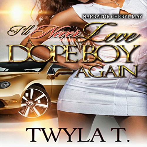I'll Never Love a Dope Boy Again audiobook cover art