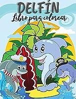 Delfin Libro para colorear: Libro para colorear de delfines. Increíble libro para niños, adolescentes, niños, niñas, adultos con diseños creativos de alta calidad. Para niños y niñas de 4-6 años, 8-12 años. Adorables delfines, divertidos diseños submarinos y relajantes.