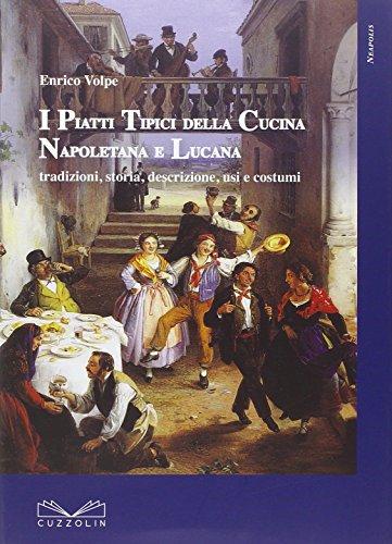 Piatti tipici della cucina napoletana e lucana. Tradizioni, storia, descrizione, usi e costumi