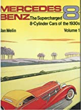 Mercedes-Benz: The Supercharged 8-Cylinder Cars of the 1930's