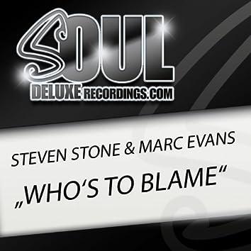 Who's to Blame (Original)