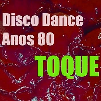 Toque Disco Dance Anos 80