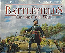 The Battlefields of the Civil War (Rebels & Yankees trilogy) by William C. Davis (1997-03-01)