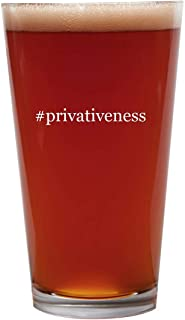 #privativeness - 16oz Beer Pint Glass Cup