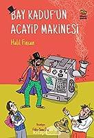 Bay Kaduf'un Acayip Makinesi