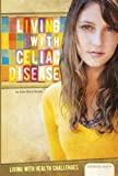 Living with Celiac Disease (Living with Health Challenges) - Dale-Marie Bryan