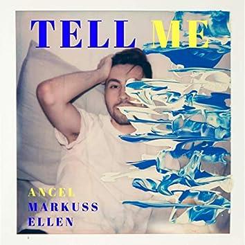 Tell Me (feat. Ellen Inggrid & Markuss)