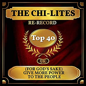 (For God's Sake) Give More Power to the People (UK Chart Top 40 - No. 32)