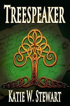 Treespeaker by [Katie W. Stewart]