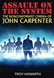 Assault on the System: The Nonconformist Cinema of John Carpenter: Color Edition