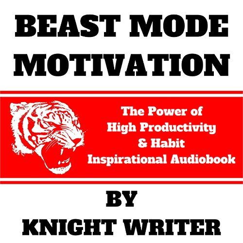 Beast Mode Motivation: The Power of High Productivity & Habit audiobook cover art