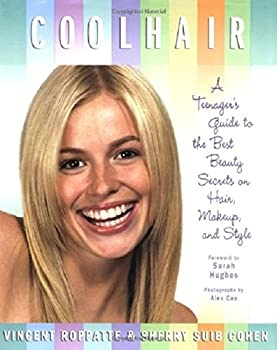 Paperback Cool Hair : A Terenager's Guide to the Best Beauty Secrets on Hair, Makeup, and Style Book