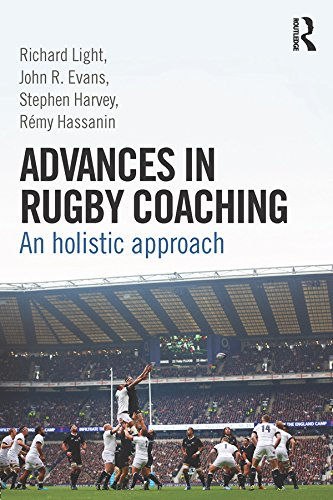 Advances in Rugby Coaching: An Holistic Approach (English Edition)
