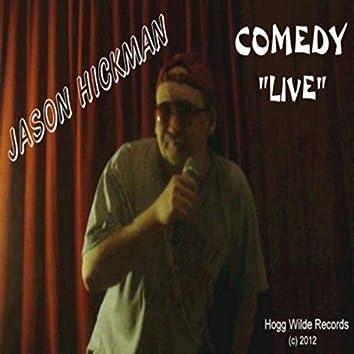 Jason Hickman Comedy Live