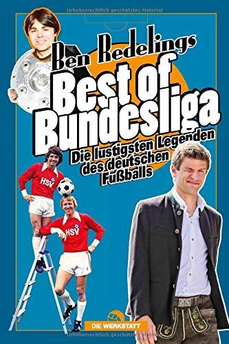 Best of Bundesliga: Die lustigsten Legenden des deutschen Fußballs: Die lustigsten Legenden des deutschen Fuballs