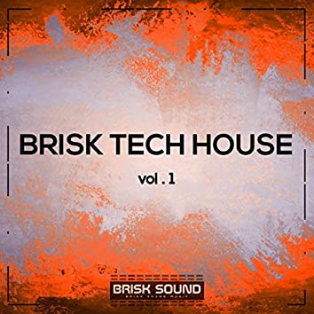 Brisk Tech House, Vol. 1