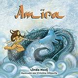 Amira: Un cuento de aventuras para niñas valientes