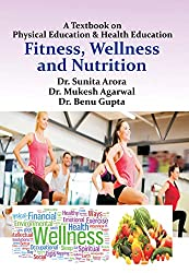 A Textbook on Physical Education & Health Education Fitness, Wellness and Nutrition
