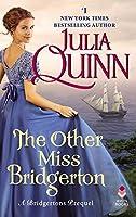 The Other Miss Bridgerton: A Bridgerton Prequel (Bridgertons)