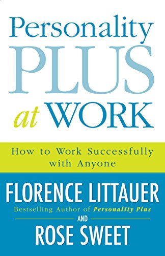 Personality Plus at Work: How to Work Successfully with Anyone (English Edition)
