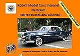 [156] 1949 Buick RoadStar 2 - Door Convertible (Robins Model Cars Internet Museum) (English Edition)