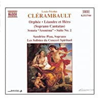 Clerambault - Orphee; Leandre et Hero (Soprano Cantatas) / Piau, Les Solistes du Concert Spirituel (2004-11-18)