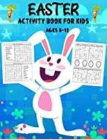 Easter Activity Book For Kids Ages 8-12: Over 30 Easter Activity Pages including Sudoku, Mazes and Work Search & Over 20 Easter Egg Coloring Pages