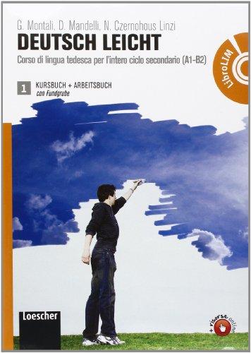 Deutsch Leicht - Corso di lingua tedesca per l'intero ciclo secondario (A1-B2): Vol. 1