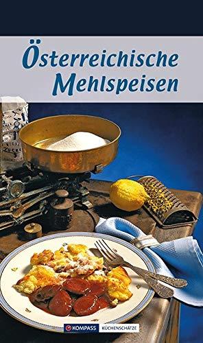 Österreichische Mehlspeisen: Die 80 beliebtesten Mehlspeisen-Rezepte der Österreichischen Küche (KOMPASS-Kochbücher, Band 1710)